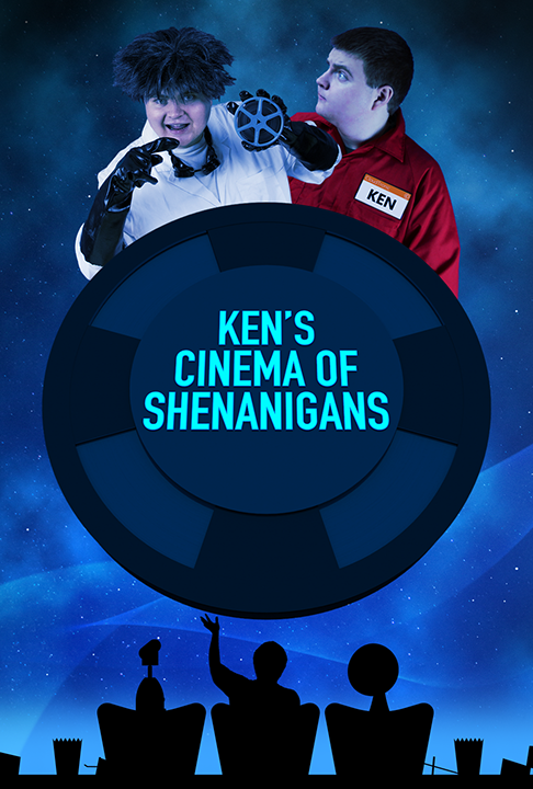 Ken's Cinema of Shenanigans Poster